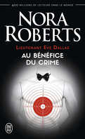 Lieutenant Eve Dallas, Tome 3 : Au bénéfice du crime
