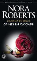 Lieutenant Eve Dallas, Tome 4 : Crimes en cascade