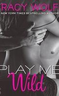 Play Me, Tome 1 : Play Me Wild