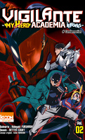 Vigilante - My Hero Academia Illegals, Tome 2