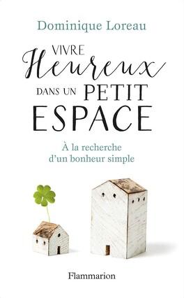 Couverture du livre : Vivre heureux dans un petit espace