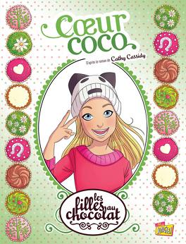 Couverture du livre : Les Filles au chocolat, Tome 4 : Cœur coco (BD)