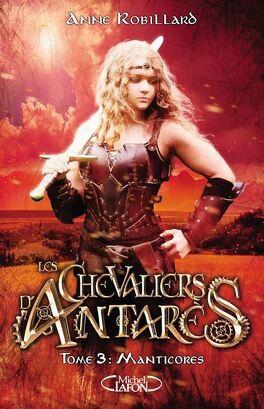 Couverture du livre : Les Chevaliers d'Antarès, Tome 3 : Manticores