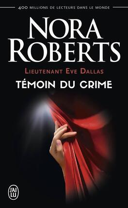 Couverture du livre : Lieutenant Eve Dallas, Tome 10 : Témoin du crime