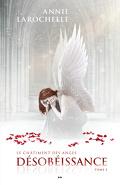 Le châtiment des anges, Tome 2 :  Désobéissance