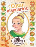 Les Filles au chocolat, Tome 3 : Cœur mandarine (BD)