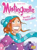 Mistinguette, Tome 4 : Monts et merveilles