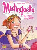 Mistinguette, Tome 3 : La Reine du collège