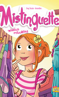 Mistinguette, Tome 5 : Mission relooking