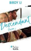 Descendant, Saison 1