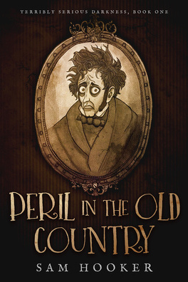 Couverture du livre : Terribly Serious Darkness, Tome 1 : Peril in the Old Country