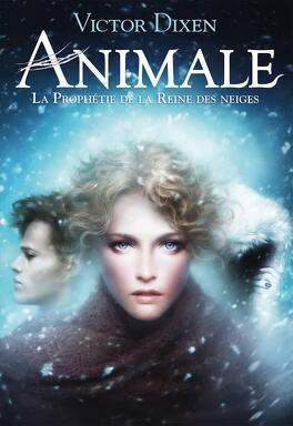 Couverture du livre : Animale, Tome 2 : La Prophétie de la Reine des neiges