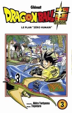 """Couverture du livre : Dragon Ball Super, Tome 3 : Le plan """"Zéro humain"""""""