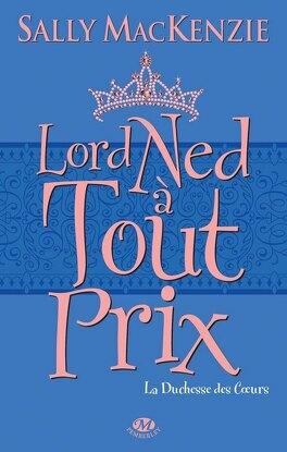Couverture du livre : La Duchesse des cœurs, Tome 1 : Lord Ned à tout prix