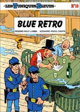 Couverture du livre : Les Tuniques bleues, Tome 18 : Blue rétro