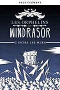 Les Orphelins de Windrasor, Tome 1 : Entre les murs