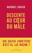 Descente au cœur du mâle. De quoi #MeToo est-il le nom ?