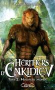 Les Héritiers d'Enkidiev, Tome 2 : Nouveau monde