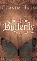 The Iron Butterfly, Tome 1