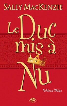 Couverture du livre : Noblesse oblige, Tome 1 : Le Duc mis à nu