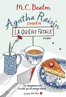 Couverture du livre : Agatha Raisin enquête, Tome 1 : La Quiche fatale