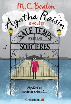 Couverture de Agatha Raisin enquête, Tome 9 : Sale temps pour les sorcières