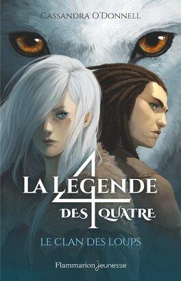 Couverture du livre : La Légende des 4, Tome 1 : Le Clan des Loups