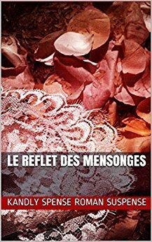 Couverture du livre : Le reflet des mensonges