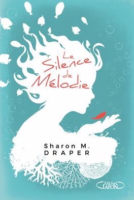 Couverture du livre : Le Silence de Mélodie