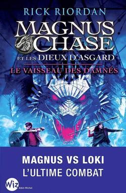 Couverture de Magnus Chase et les dieux d'Asgard, Tome 3 : Le Vaisseau des damnés
