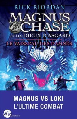 Couverture du livre : Magnus Chase et les dieux d'Asgard, Tome 3 : Le Vaisseau des damnés