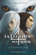 La Légende des 4, Tome 1 : Le Clan des Loups