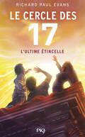 Le Cercle des 17, Tome 7 : L'Ultime Étincelle
