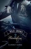 Wild Crows, Tome 2 : Révélation