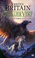 Cavalier vert, Tome 6 : La Flamme et la Glace