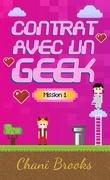 Contrat avec un geek, Mission 1