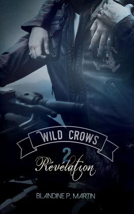 Couverture du livre : Wild Crows, Tome 2 : Révélation