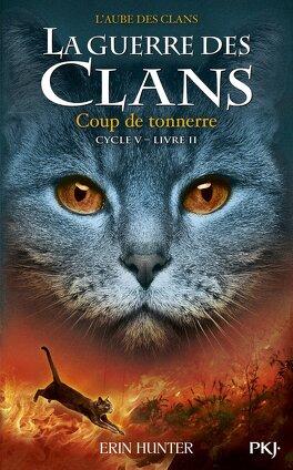 Couverture du livre : La Guerre des Clans, Cycle 5 : L'Aube des Clans, Tome 2 : Coup de Tonnerre