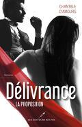 Délivrance, Tome 1 : La proposition
