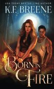Fire and Ice, Tome 1 : Born in Fire