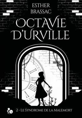 Couverture du livre : Octavie d'Urville, tome 2 : Le Syndrome de la Malemort