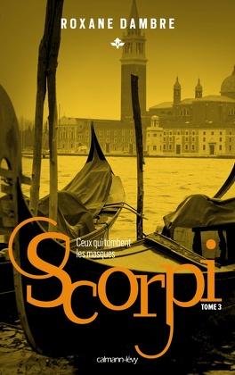 Couverture du livre : Scorpi, Tome 3 : Ceux qui tombent le masque