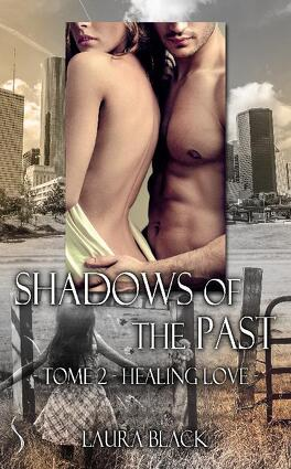 Couverture du livre : Shadows of the past, Tome 2 : Healing love