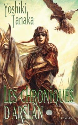 Couverture du livre : Les Chroniques d'Arslan