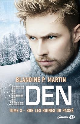 Couverture du livre : Eden, Tome 3 : Sur les ruines du passé