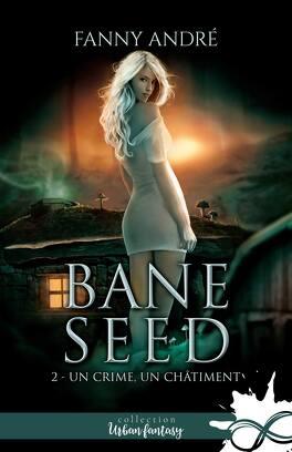 Couverture du livre : Bane Seed, Tome 2 : Un crime, un châtiment