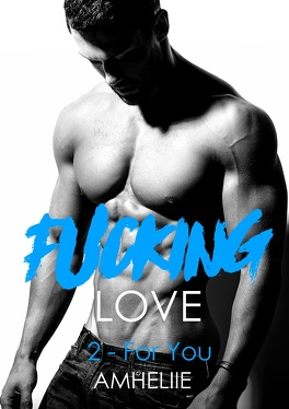 Couverture du livre : Fucking Love, Tome 2 : For You