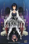 To Your Eternity, Tome 5