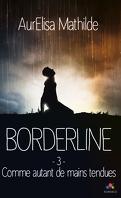 Borderline, Tome 3 : Comme autant de mains tendues