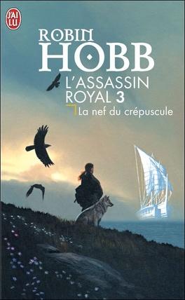 Couverture du livre : L'Assassin royal, Tome 3 : La Nef du crépuscule